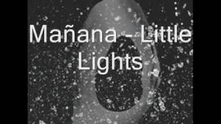 """Mañana """"Little Lights"""""""