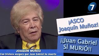 ¡ASCO Joaquin Muñoz! Juan Gabriel SI MURIÓ / ¡Suéltalo Aquí! Con Angélica Palacios