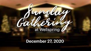 Wellspring Church Online Service | December 27, 2020