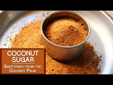 Coconut Sugar,  A Natural Sweetener from the Coconut Palm
