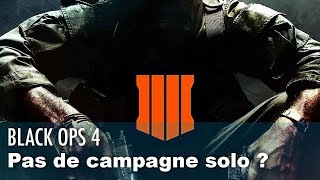 Le prochain Call of duty Black Ops 4 se prive t-il d'une campagne s...