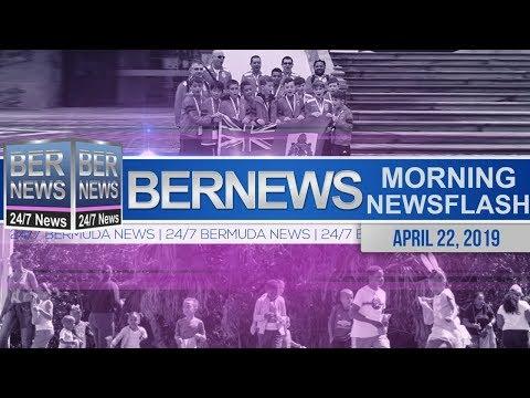 Bernews Newsflash For Monday April 22, 2019