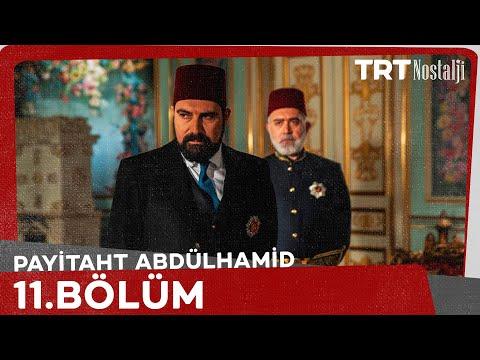 Payitaht Abdülhamid - Payitaht Abdülhamid 11. Bölüm 12 Mayıs 2017 Tek Parça HD İzle