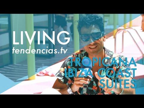 Tropicana Coast Ibiza Suites - Tendencias.tv #736