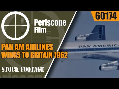 PAN AM AIRLINES   WINGS TO BRITAIN  1962 TRAVELOGUE FILM  60174