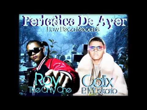 Periodico De Ayer - Roy The Only One & Calix El Musikario