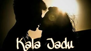 Kala Jadu Part 1 | Chen-K | Heart Touching lyrics • WHATSAPP FACEBOOK STATUS