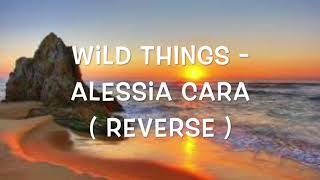 Baixar Reverse Version of WildThings - Alessia Cara