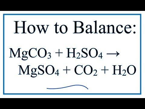 How To Balance MgCO3 + H2SO4 = MgSO4 + CO2 + H2O