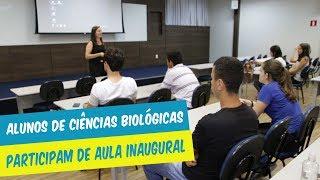 ALUNOS DE CIÊNCIAS BIOLÓGICAS PARTICIPAM DE AULA INAUGURAL