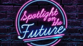 FREE Come Meet The Cast & Creatives Behind Spotlight On The Future LIVE