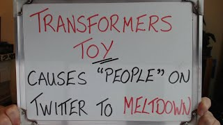 """TRANSFORMERS TOY Causes """"People"""" on Twitter to MELTDOWN!!"""