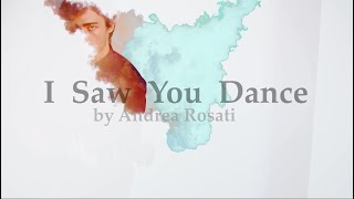New Original Song - I Saw You Dance by Andrea Rosati