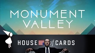 MONUMENT VALLEY #1 - Inspired By House Of Cards On Netflix