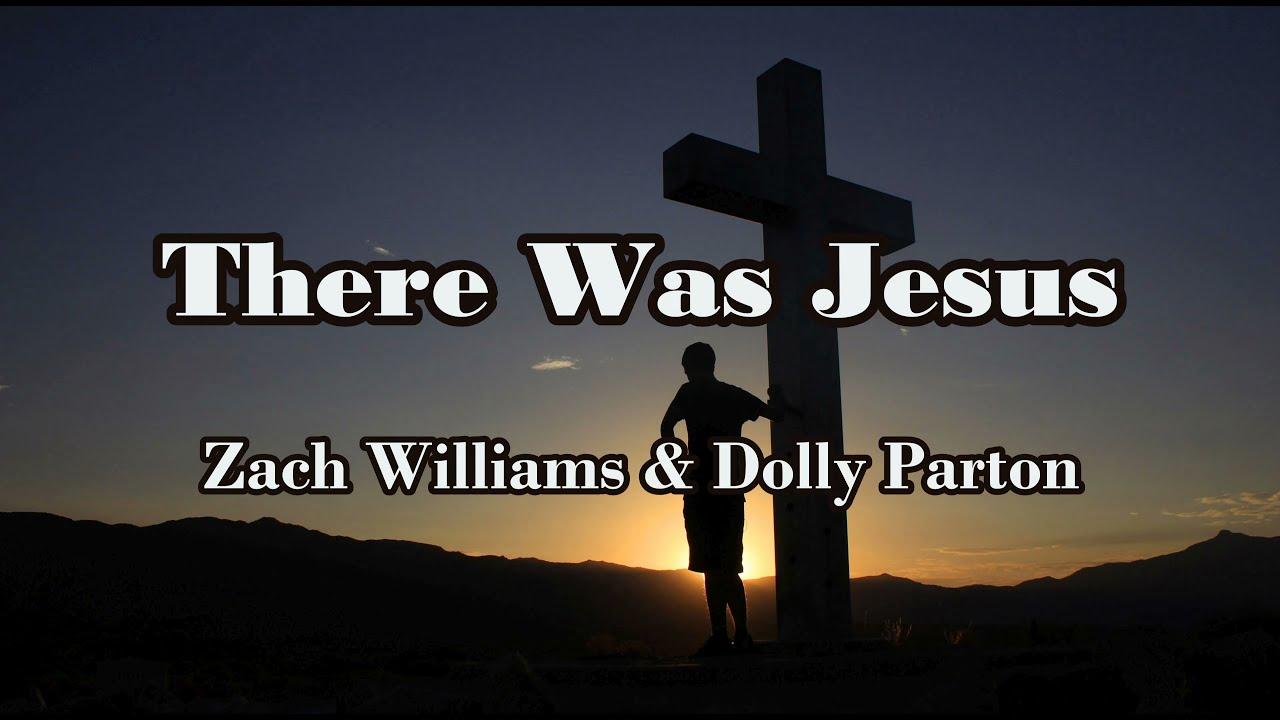 There Was Jesus - Zach Williams & Dolly Parton (With Lyrics)