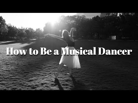 How to Be a Musical Dancer - TwinTalksBallet