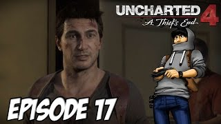 Uncharted 4 - Les deux frères Drake | Episode 17