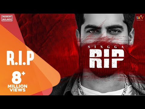 R.I.P : SINGGA (Full Song) Mofusion | Latest Punjabi Songs | Mankirt Aulakh Music | GKL