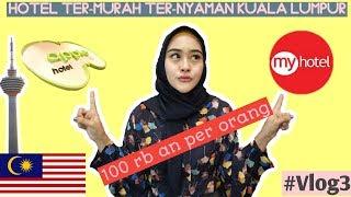 Gambar cover Vlog #3 | Review Hotel Termurah, Ternyaman Kuala Lumpur Malaysia, 1 Hari 100 Ribuan - #VLOG3