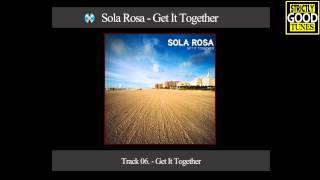 Sola Rosa - Get It Together