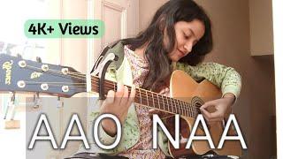 AAO NAA ACOUSTIC GUITAR COVER KYUN! HO GAYA NA... SINGING DREAMY Thumb
