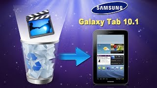 [Galaxy Tab Files Recovery]: How to Recover Deleted Videos Files from Galaxy Tab 10.1?