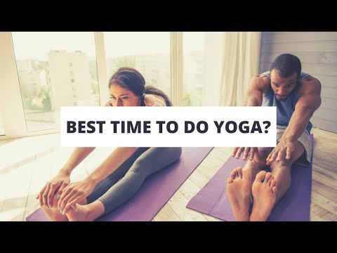 When is the Best Time of Day to Do Yoga