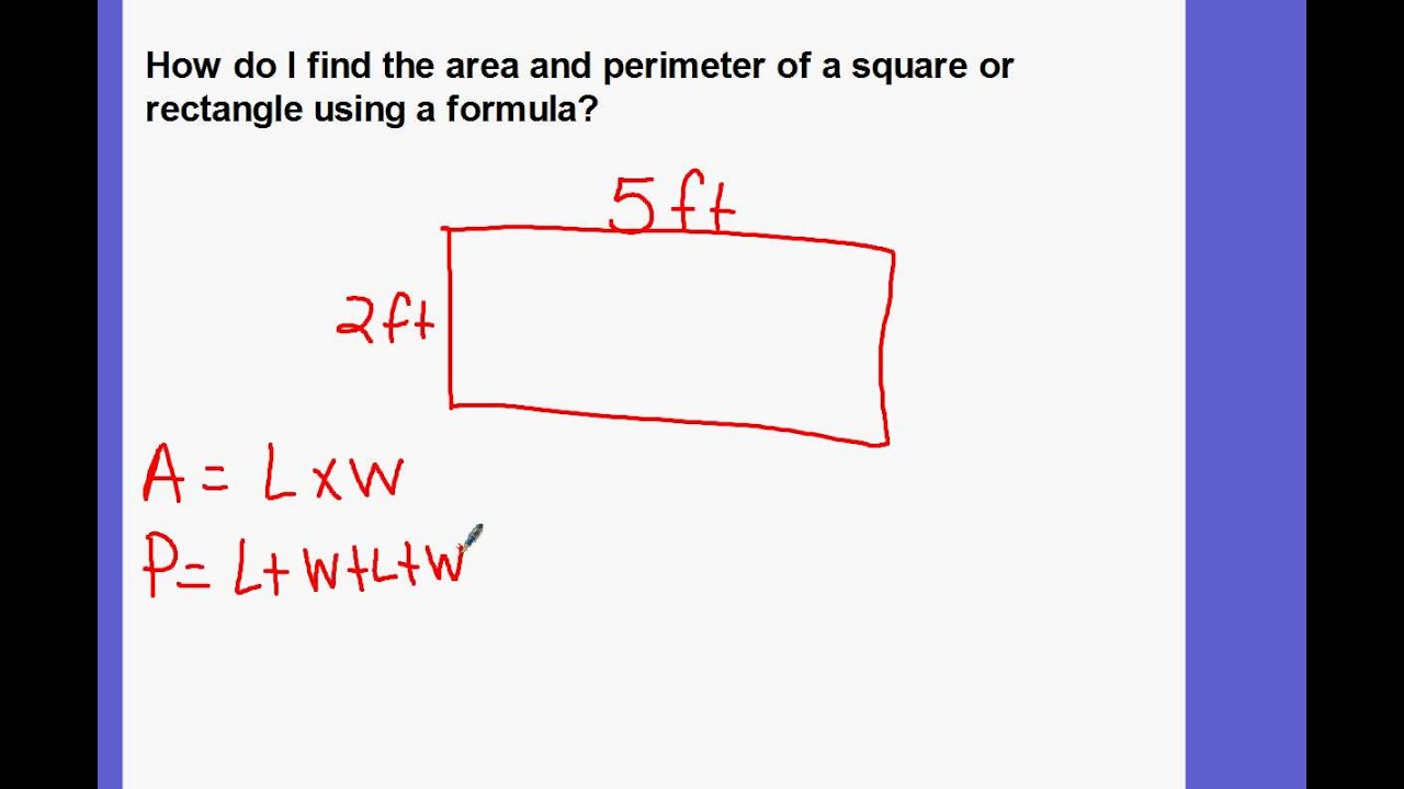 Finding The Area And Perimeter Of A Square Or Rectangle