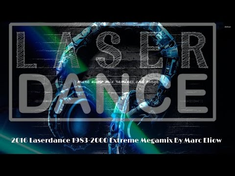 2016 Laserdance 1983-2000 Extreme Megamix By Marc Eliow