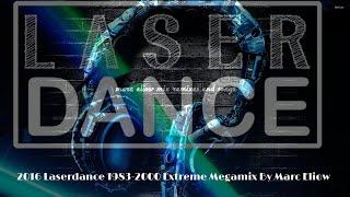 2016 Laserdance 1983 2000 Extreme Megamix By Marc Eliow