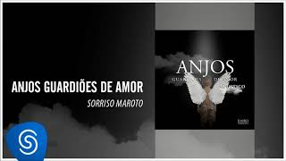 Sorriso Maroto - Anjos Guardiões de Amor (Versão Acústica) [Áudio Oficial]