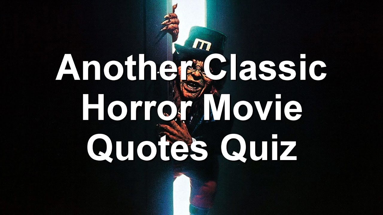Quotes Quiz Another Classic Horror Movie Quotes Quiz  Youtube