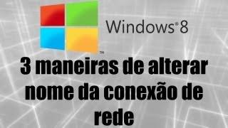 Windows 8 - 3 maneiras de alterar nome da conexão de rede