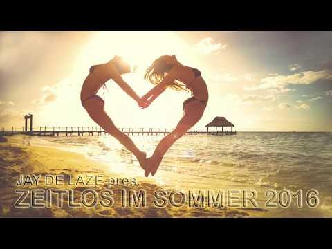 Summer Music Mix  Zeitlos im Sommer 2016 Mixed  Jay de Laze