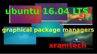 Ubuntu 16.04 - graphical package managers