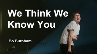 Watch Bo Burnham We Think We Know You video