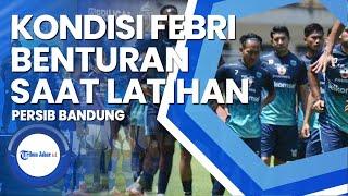 Berita Persib Bandung: Kondisi Febri Setelah Benturan Kepala, Prediksi Starting Xi, Klasemen Liga 1