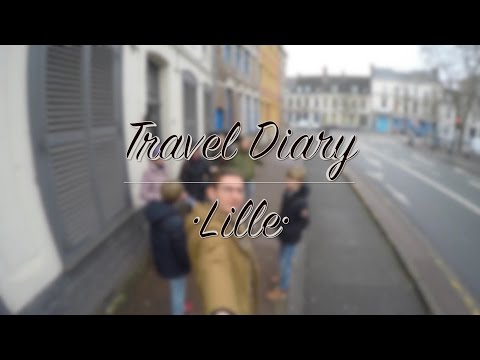 Travel Diary •Lille•