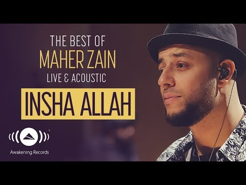 Maher Zain - Insha Allah | The Best Of Maher Zain Live & Acoustic
