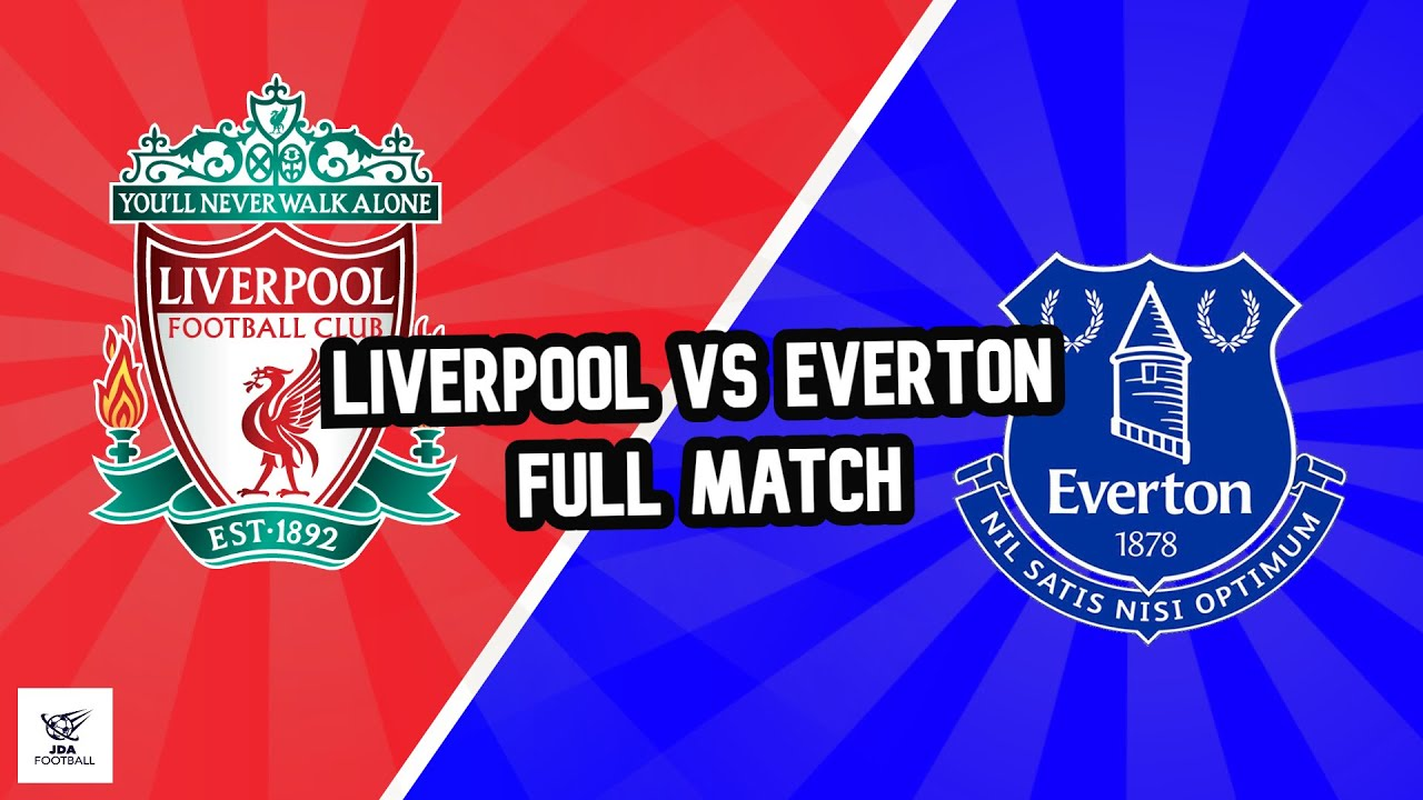 Everton Liverpool Live