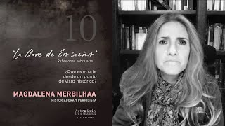 ¿Qué es el arte desde un punto de vista histórico? Magdalena Merbilhaa / La llave de los sueños