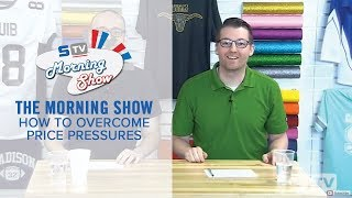 How to Overcome Price Pressures | Morning Show Ep. 125