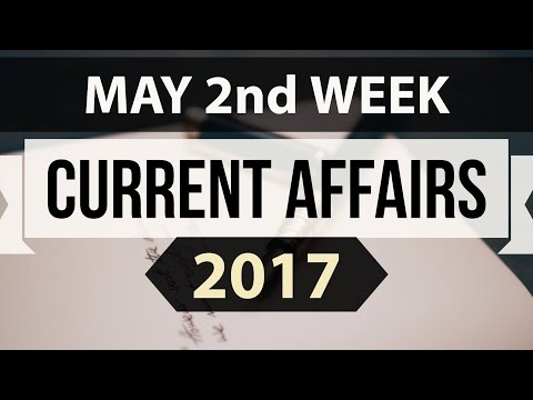 (English) May 2017 2nd week current affairs - IBPS,SBI,Clerk,Police,SSC CGL,RBI,UPSC,