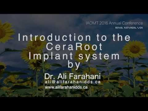 Introduction to the CeraRoot zirconia implant by Dr. Ali Farahani