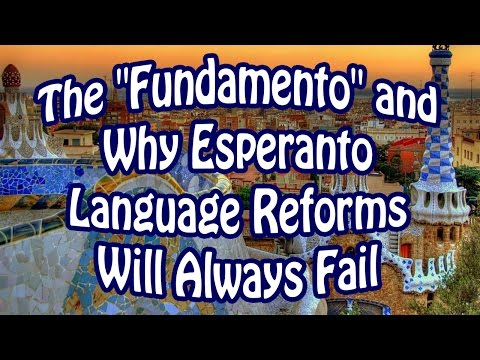 "The ""Fundamento"" and Why Esperanto Language Reforms Will Always Fail"