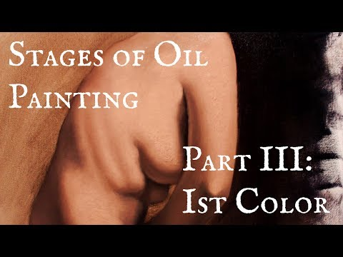 Stages of Oil Painting Part III - First Color