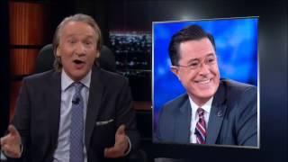 Bill Maher on Stephen Colbert