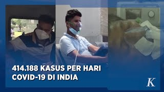 Amarah dan 414 Ribu Kasus Covid 19 India