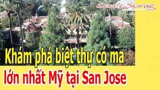 Kh.á.m ph.á biệt thự c.ó m.a lớn nhất Mỹ tại San Jose