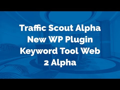 Traffic Scout Alpha: New WP Plugin - Keyword Tool - Web 2 Alpha